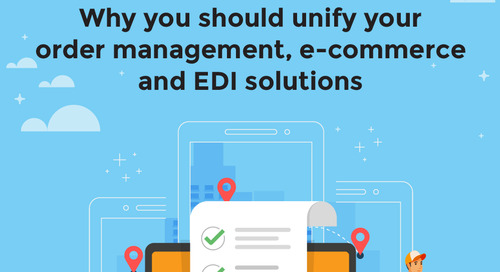 Why you should unify your order management, e-commerce and EDI solutions [Infographic]