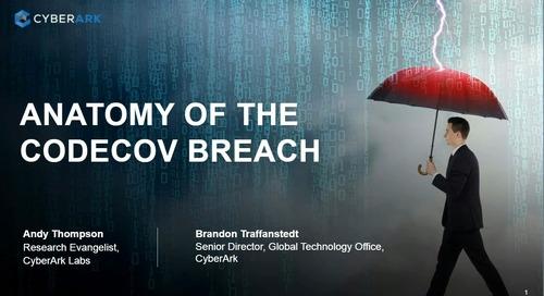 The Anatomy of the Codecov Breach: A CyberArk Labs Webinar