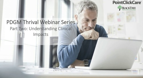 PDGM Series Part 2: Understanding Clinical Impacts