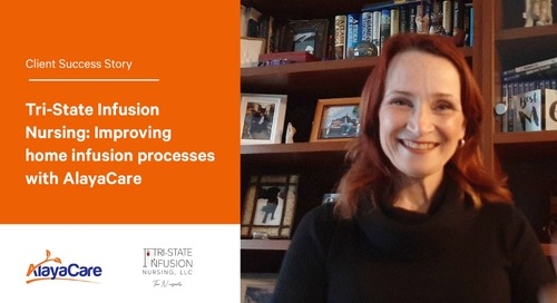 Tri-State Infusion Nursing: Improving home infusion processes with AlayaCare