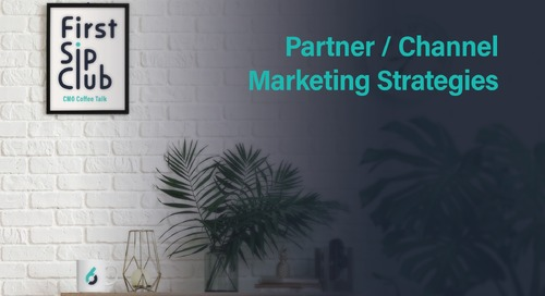 The First Sip Club Wrap Up: Partner & Channel Marketing Strategies