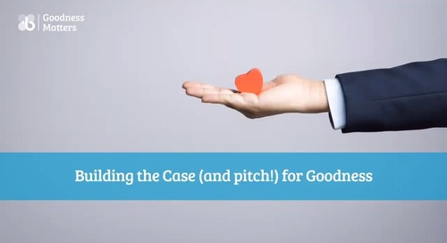 Building the Case(and Pitch!)for Goodness