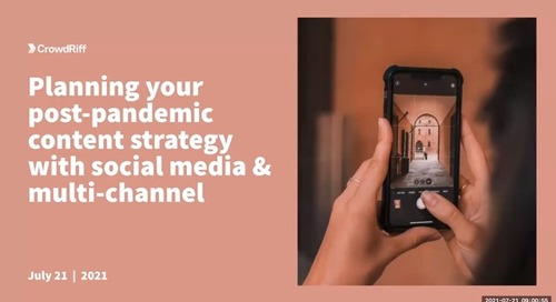 Planning your post-pandemic content strategy with social media and multi-channel