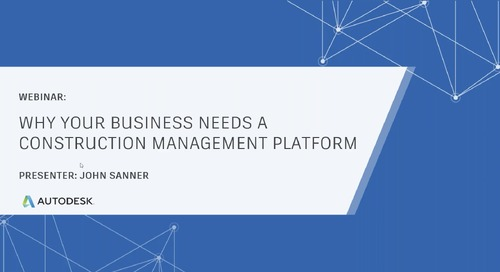 Why Your Business Needs a Construction Management Platform (July 2019)