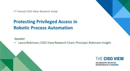 The CISO's Take on Protecting Privileged Access in Robotic Process Automation