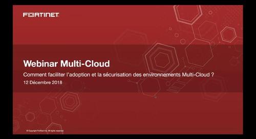 Webinaire Multi-Cloud Comment faciliter l'adoption et la sécurisation des environnements multi-cloud ?