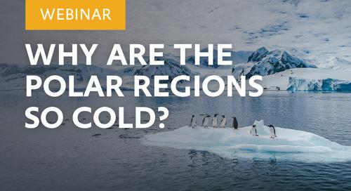 Webinar: Why are the Polar Regions so cold?