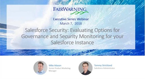 Salesforce Security: Evaluating Options for Governance and Security Monitoring for your Salesforce Instance