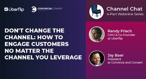 How to Engage Customers No Matter the Channel You Leverage