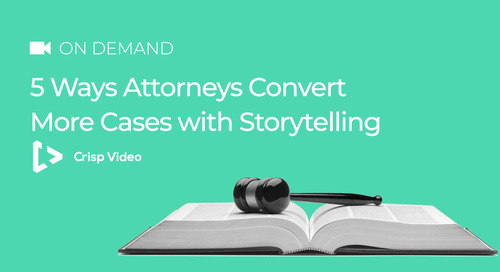 5 Ways Attorneys Convert More Cases with Storytelling