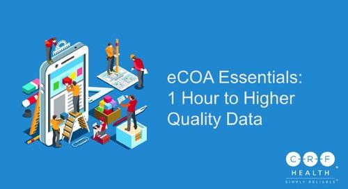 eCOA Essentials: 1 Hour to Higher Quality Data