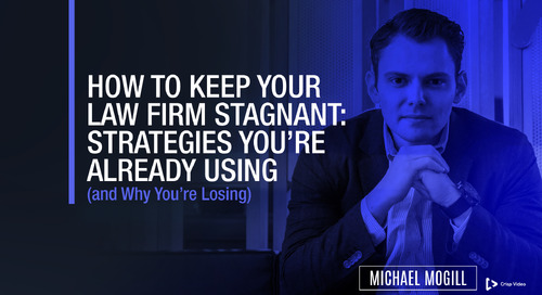 How to Keep Your Law Firm Stagnant with Michael Mogill