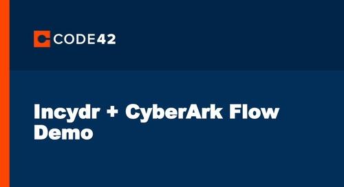 Incydr + CyberArk Flow Demo