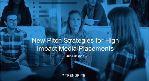 New Pitch Strategies for High Impact Media Placements
