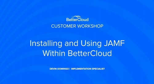 Installing and Using JAMF within BetterCloud