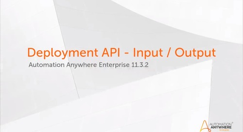 Enterprise 11.x Features - Deployment API - Input / Output