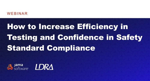 How to Increase Efficiency in Testing and Confidence in Safety Standard Compliance