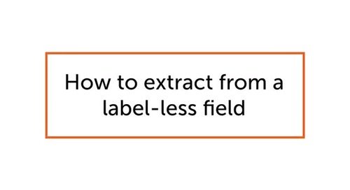 How-to Extrac Data From a Label-less Field | IQ Bot