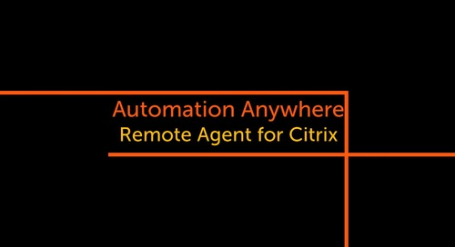 Enterprise 11.x Features - Capturing Object Properties in a Citrix environment using Automation Anywhere Remote Agent for Citrix