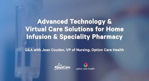 Advanced technology and virtual care solutions for home infusion