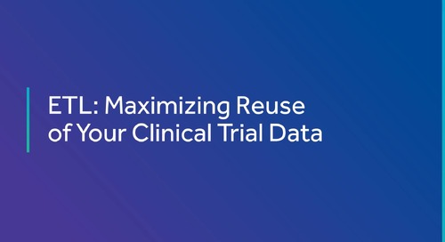 ETL: Maximizing Reuse of Your Clinical Trial Data