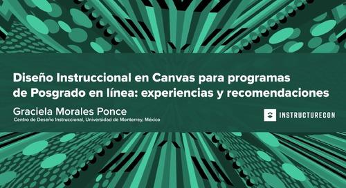 Diseño Instruccional en Canvas para programas de Posgrado en línea: experiencias y recomendaciones