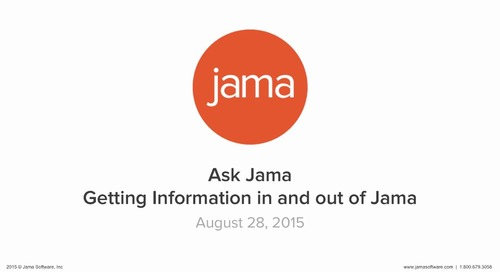 Ask Jama About Getting Information In and Out