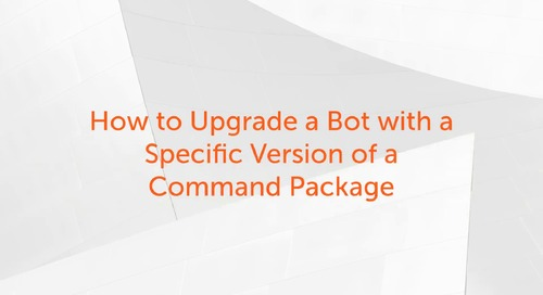 Enterprise A2019 - How to Upgrade a Bot with a Specific Version of a Command Package
