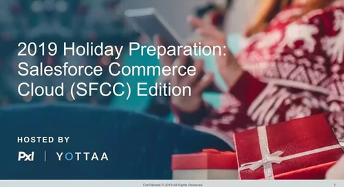 Webinar: How Salesforce Commerce Cloud Retailers Can Maximize 2019 Holiday Conversions