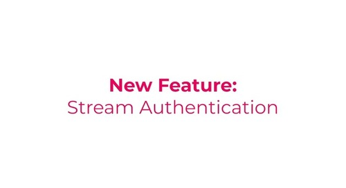 Feature Overview: Stream Authentication