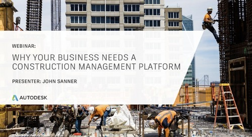 Why Your Business Needs a Construction Management Platform (August 2020)