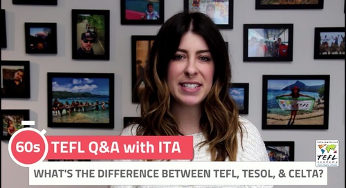 What's The Difference Between TEFL, TESOL, CELTA? - TEFL Q&A with ITA