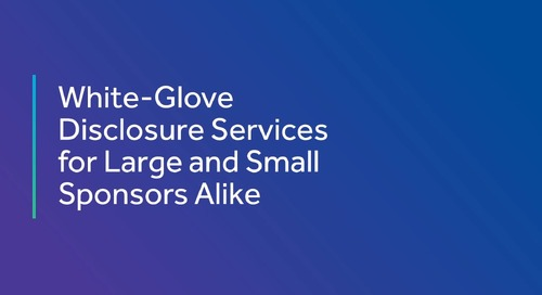 White-Glove Disclosure Services for Large and Small Sponsors Alike