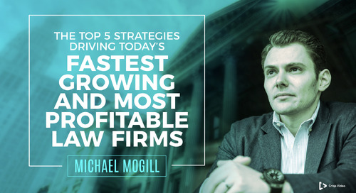 The Top 5 Strategies Driving Today's Fastest Growing & Most Profitable Law Firms