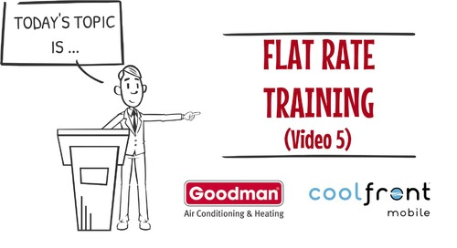 Flat Rate Training Video 5 Goodman