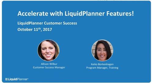 Accelerate with 2017 LiquidPlanner Features Webinar