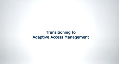Transitioning to Adaptive Access Management