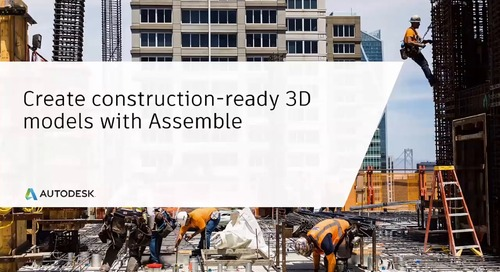 Create Construction Ready Models with Assemble
