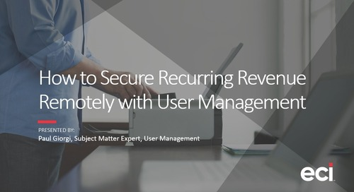 How to Secure Recurring Revenue Remotely with User Management