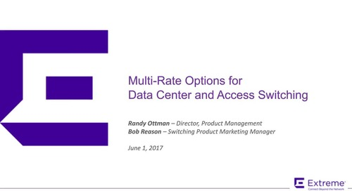 Multi-Rate Options for Data Center and Access Switching
