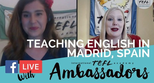 Teaching English in Madrid, Spain - TEFL Ambassador Facebook Live