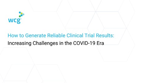 How to Generate Reliable Clinical Trial Results: Increasing Challenges in the COVID-19 Era