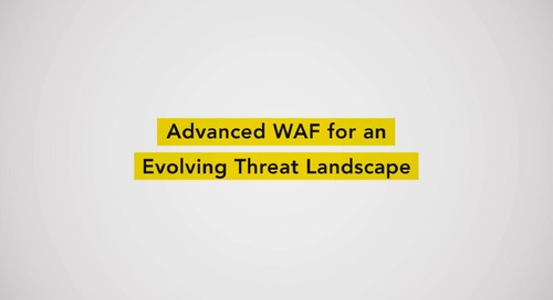 Advanced WAF for an Evolving Threat Landscape