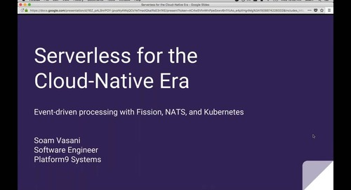 Serverless for the Cloud Native Era, How Fission uses NATS and Kubernetes