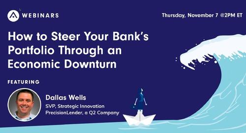 2019-11-07 13.58 How to Steer Your Bank's Portfolio Through an Economic Downturn-