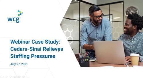 Webinar Case Study - Cedars-Sinai Relieves Staffing Pressures