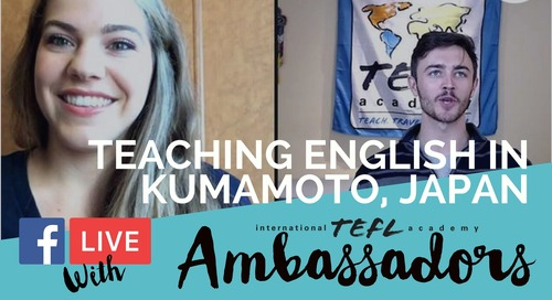 Teaching English in Kumamoto, Japan - TEFL Ambassador Facebook Live