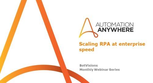 Scaling RPA at enterprise speed
