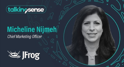 talkingsense with Micheline Nijmeh | Chief Marketing Officer, JFrog