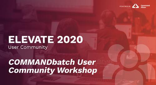 COMMANDbatch User Community Workshop